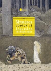 Claire Laurens - Mystères, contes et légendes du monde entier.