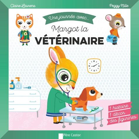Claire Laurens et Peggy Nille - Une journée avec... Margot la vétérinaire.