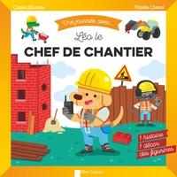 Claire Laurens et Maëlle Cheval - Une journée avec... Léo, le chef de chantier - 1 histoire, 1 décor, des figurines.