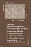 Claire Laux - Au sommet de l'Empire : les élites européennes dans les colonies (XVIe-XXe siècle).