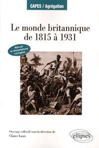 Claire Laux - Le monde britannique de 1815 à 1931.