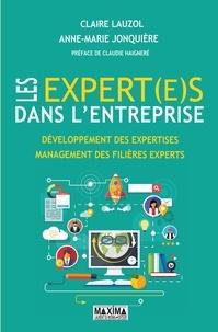 Claire Lauzol et Anne-Marie Jonquière - Les expert(e)s dans l'entreprise - Développement des expertises, management des filières experts.