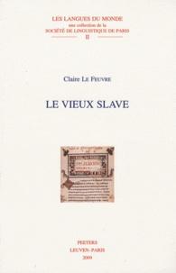 Claire Le Feuvre - Le vieux slave.
