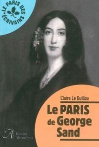 Claire Le Guillou - Le Paris de George Sand.