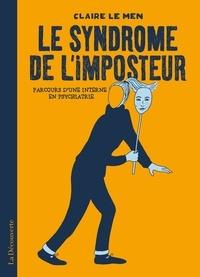 Téléchargement de bibliothèque mobile Le syndrôme de l'imposteur  - Parcours d'une interne en psychiatrie par Claire Le Men en francais