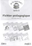 Claire Le Meur et Didier Lorès - Je lis tout seul ! Série 3 - Fichier pédagogique.