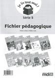 Claire Le Meur et Didier Lorès - Je lis tout seul ! Série 5 - Fichier pédagogique.