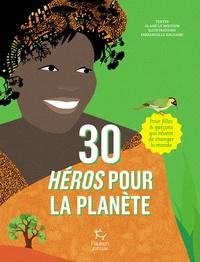 Claire Le Nestour et Emmanuelle Halgand - 30 héros pour la planète.