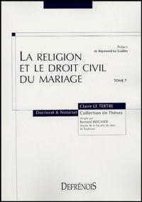 Claire Le Tertre - La religion et le droit civil du mariage.