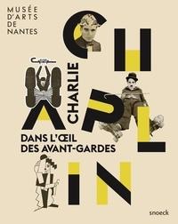 Claire Lebossé - Charlie Chaplin - Dans l'oeil des avant-gardes.