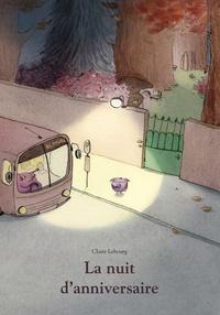 Claire Lebourg - La nuit d'anniversaire.