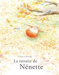 Claire Lebourg - La retraite de Nénette.