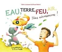 Claire Lecoeuvre - Eau, terre, feu, air, tous necessaires!.