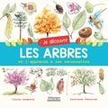 Claire Lecoeuvre et Laurianne Chevalier - Je découvre les arbres et j'apprends à les reconnaître.