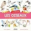 Claire Lecoeuvre et Laurianne Chevalier - Je découvre les oiseaux et j'apprends à les reconnaître.
