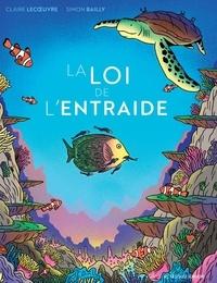 Claire Lecoeuvre et Simon Bailly - La loi de l'entraide.