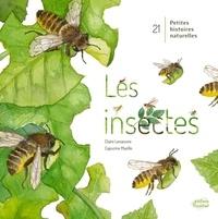 Claire Lecoeuvre et Capucine Mazille - Les insectes.