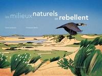 Claire Lecoeuvre et Christophe Merlin - Les milieux naturels se rebellent.