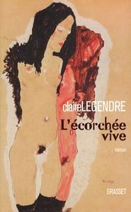 Claire Legendre - L'ecorchée vive.