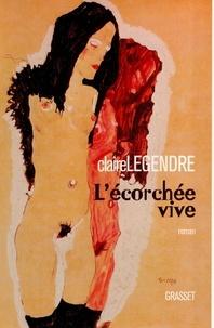 Claire Legendre - L'écorchée vive.