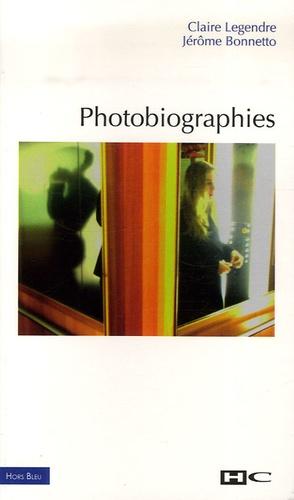Claire Legendre et Jérôme Bonnetto - Photobiographies.