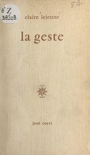Claire Lejeune - La geste.