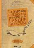 Claire Leroy et Jean-Michel Maman - Le livre des curiosités et énigmes de la langue française.