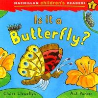 Claire Llewellyn et Carol Read - Is it a Butterfly ?.