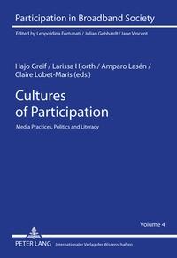 Claire Lobet-Maris et Larissa Hjorth - Cultures of Participation - Media Practices, Politics and Literacy.