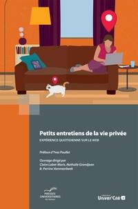 Claire Lobet-Maris et Nathalie Grandjean - Petits entretiens de la vie privée - Expérience quotidienne sur le web.
