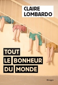 Claire Lombardo - Tout le bonheur du monde.