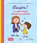 Claire Lucq et Sophie Van Ophalvens - Respire ! - La sophrologie adaptée aux enfants.