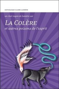 Claire Lumière - La colère et autres poisons de l'esprit.