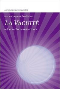Claire Lumière - La vacuité - La face cachée des apparences.