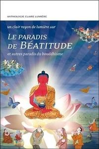 Claire Lumière - Le paradis de béatitude et autres paradis du bouddhisme.