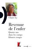 Claire Ly - Revenue de l'enfer - Quatre ans dans les camps khmers rouges.