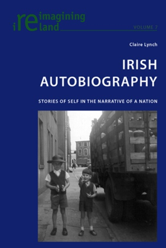 Claire Lynch - Irish Autobiography - Stories of Self in the Narrative of a Nation.