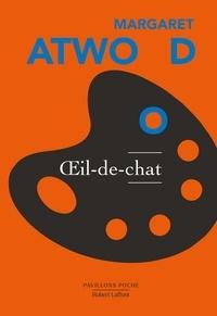 Claire Malroux et Margaret Atwood - Pavillons Poche  : Oeil-de-chat.