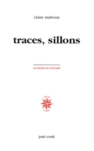 Claire Malroux - Traces, sillons.