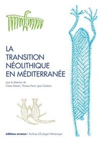 Claire Manen et Thomas Perrin - La transition néolithique en Méditerranée - Actes du colloque Transitions en Méditerranée, ou comment des chasseurs devinrent agriculteurs, Muséum de Toulouse, 14-15 avril 2011.