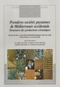 Claire Manen et Fabien Convertini - Premières sociétés paysannes de Méditerranée occidentale - Structures des productions céramiques.