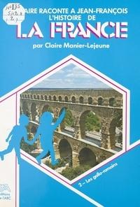 Claire Manier-Lejeune et Amable Audin - Claire raconte à Jean-François l'histoire de la France (2). Les Gallo-Romains.