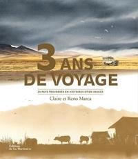Claire Marca et Reno Marca - 3 ans de voyage - 25 pays trversés en histoires et en images.