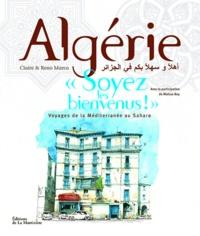 """Claire Marca et Reno Marca - Algérie """"soyez les bienvenus ! """" - Voyage de la méditerranée au Sahara."""