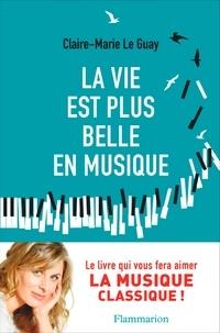 Livres gratuits à télécharger ipad 2 La vie est plus belle en musique par Claire-Marie Le Guay 9782081421387 (Litterature Francaise)