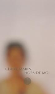 Claire Marin - Hors de moi.
