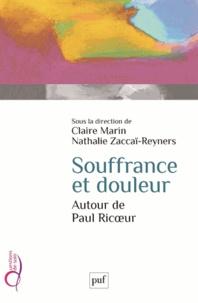 Claire Marin et Nathalie Zaccaï-Reyners - Souffrance et douleur - Autour de Paul Ricoeur.