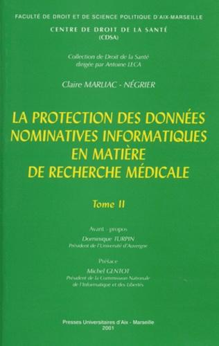 Claire Marliac-Négrier - La protection des données nominatives informatiques en matière de recherche médicale - 2 volumes.