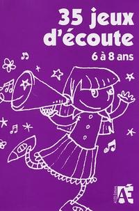35 jeux d'écoute- Pour développer l'attention des enfants de 6 à 8 ans - Claire Marot |