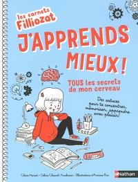 Claire Marsot et Céline Chesnel-Amokrane - J'apprends mieux - Tous les secrets de mon cerveau.